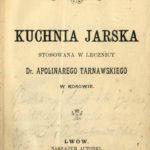 Romualda Tarnawska. Kuchnia Jarska. Lwow 1902